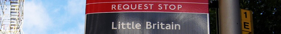 Little Britain bus stop London, Sept 2010