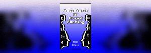 Adventures in Crowd Funding header