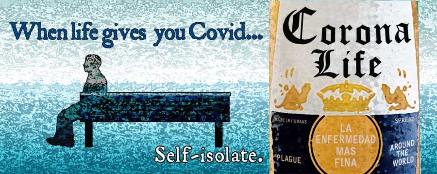 Corona life: when life gives you Covid...